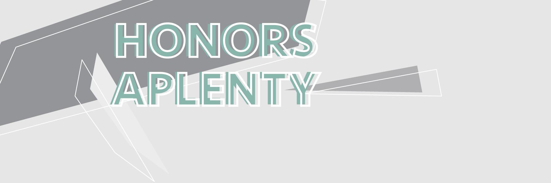 Honors Aplenty