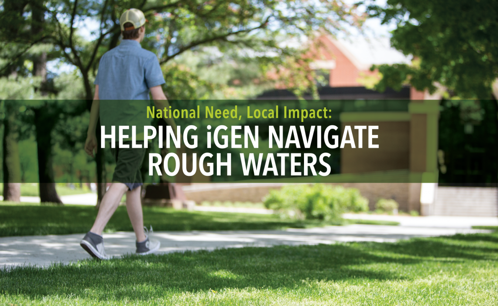 National Need, Local Impact: Helping iGen Navigate Rough Waters