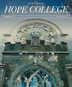 Cover of Summer 2018 issue of News from Hope College magazine