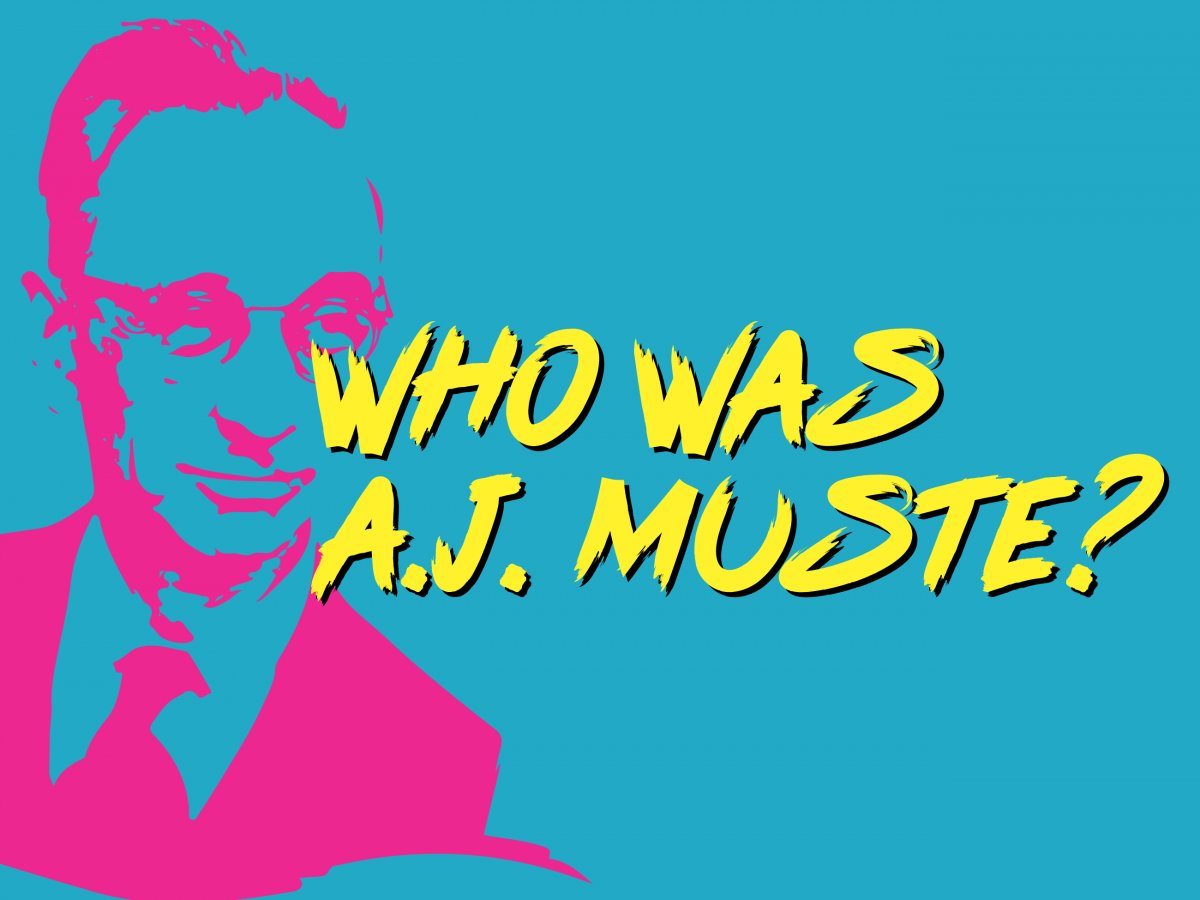 Who was A.J. Muste?