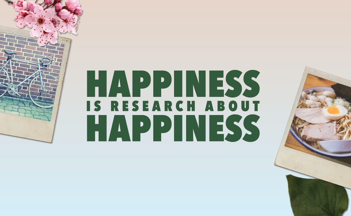 Happiness is Research about Happiness