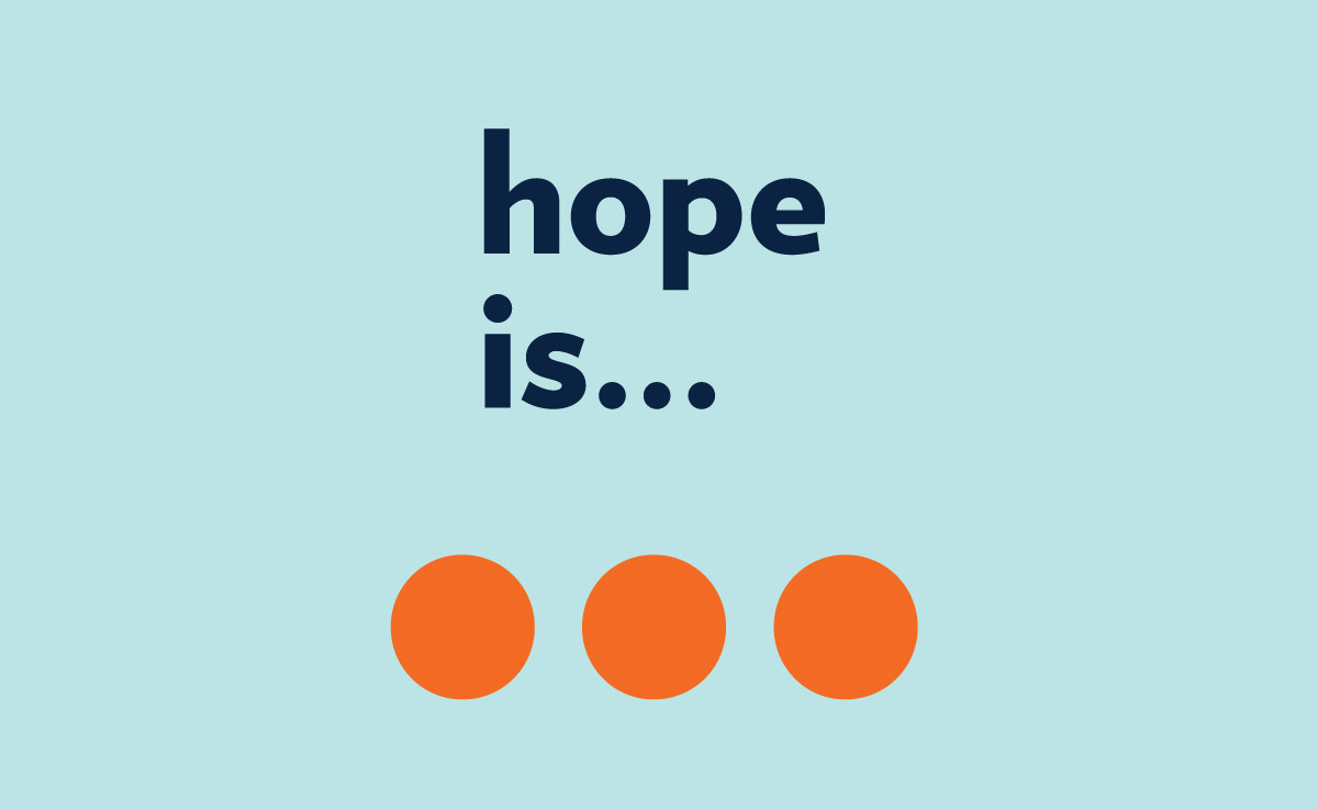 Hope is … transformational