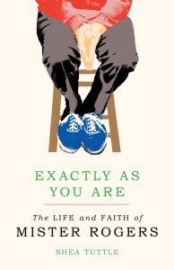 Book Cover: Exactly as You Are, The Life and Faith of Mister Rogers