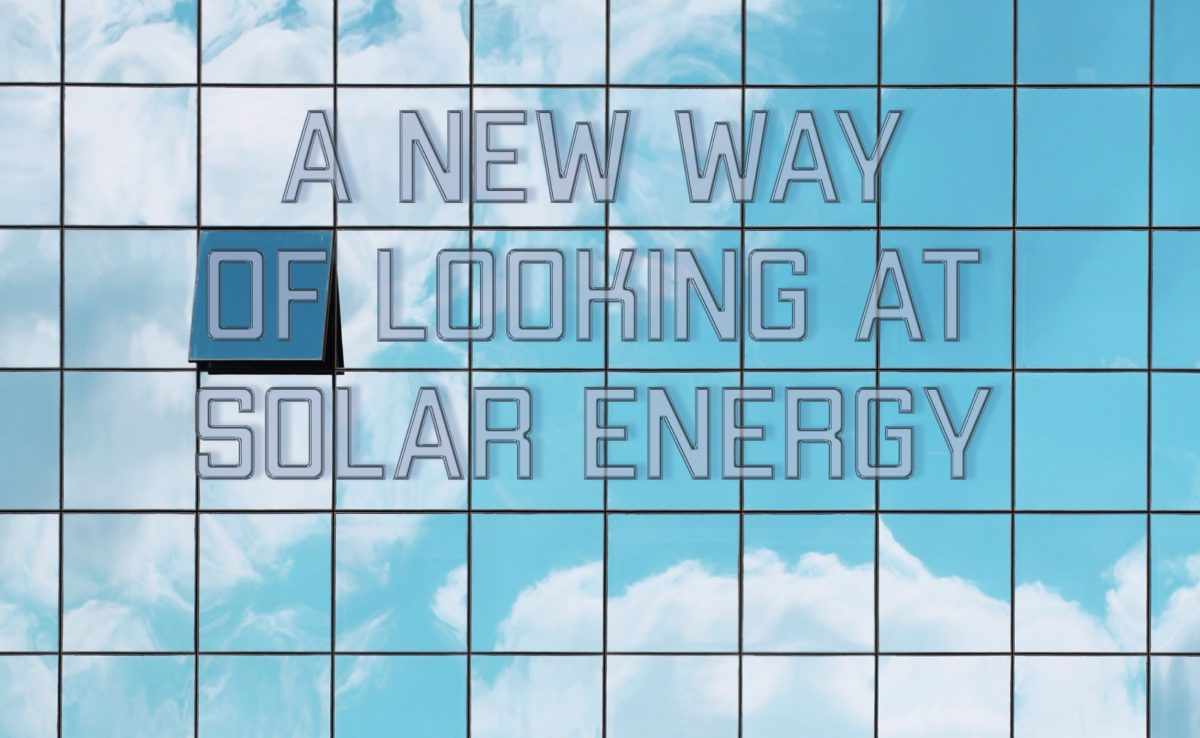 A New Way of Looking at Solar Energy
