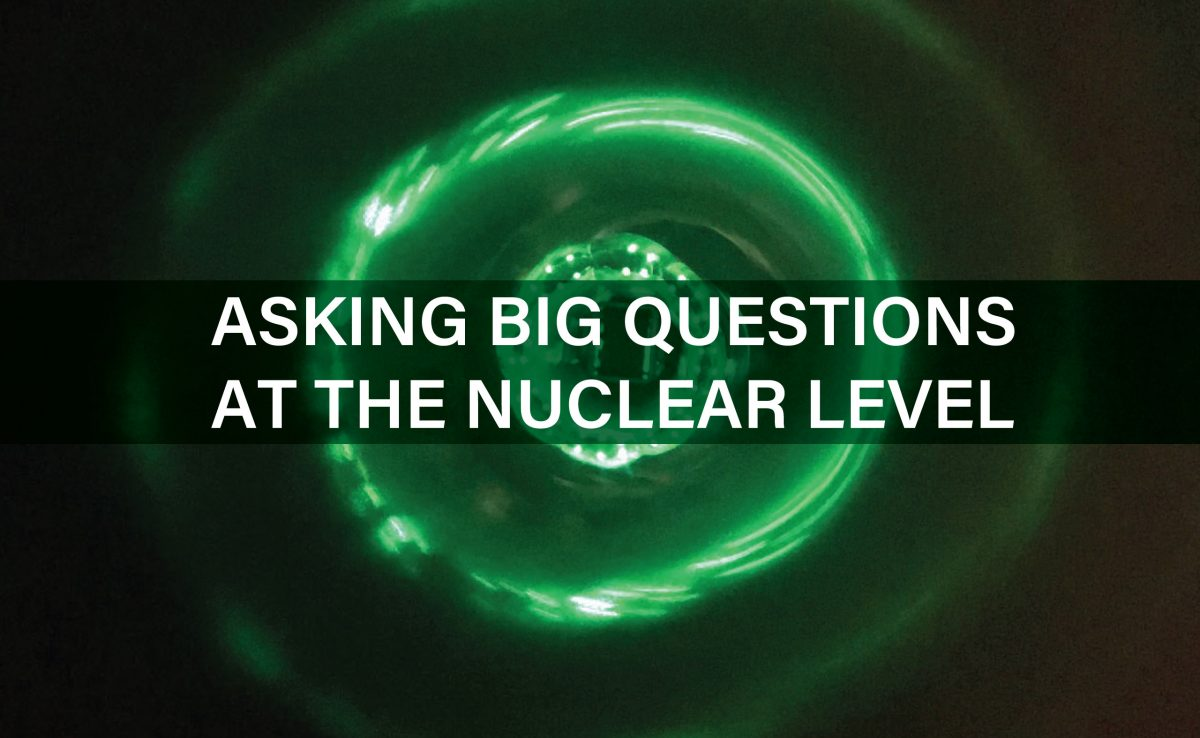 Asking Big Questions at the Nuclear Level
