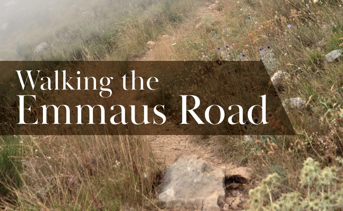 Walking the Emmaus Road