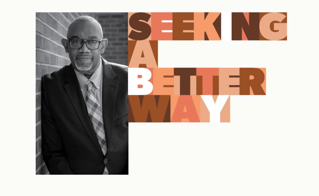 Seeking a Better Way